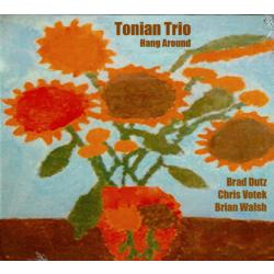 Tonian Trio Hang Around CD